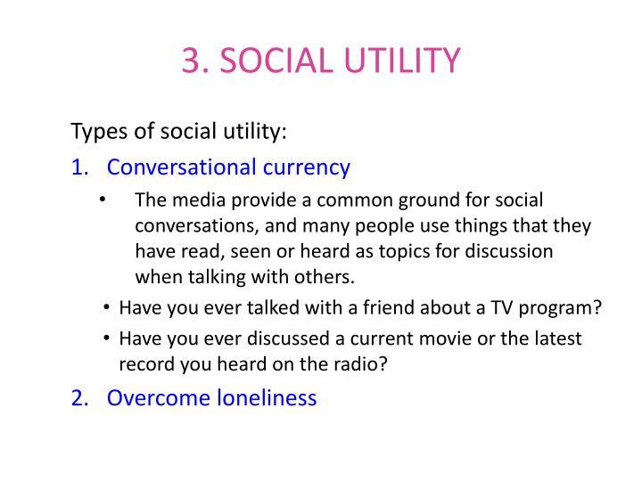3. SOCIAL UTILITY