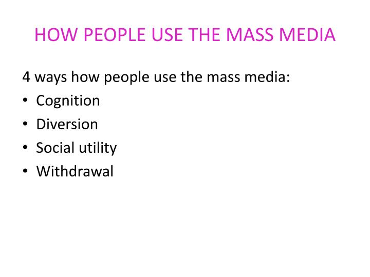 How people use the mass media
