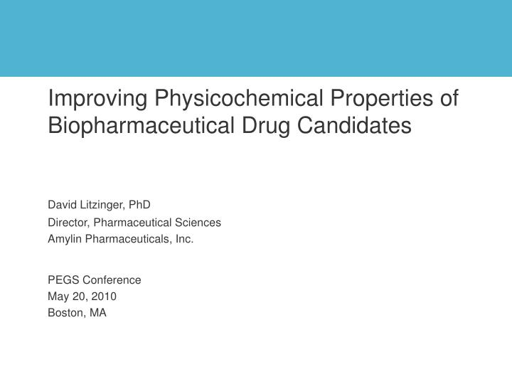 Improving Physicochemical Properties of Biopharmaceutical Drug Candidates