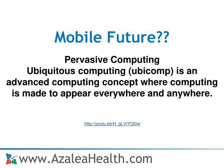 Mobile Future??