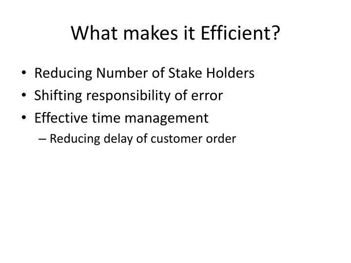 What makes it Efficient?