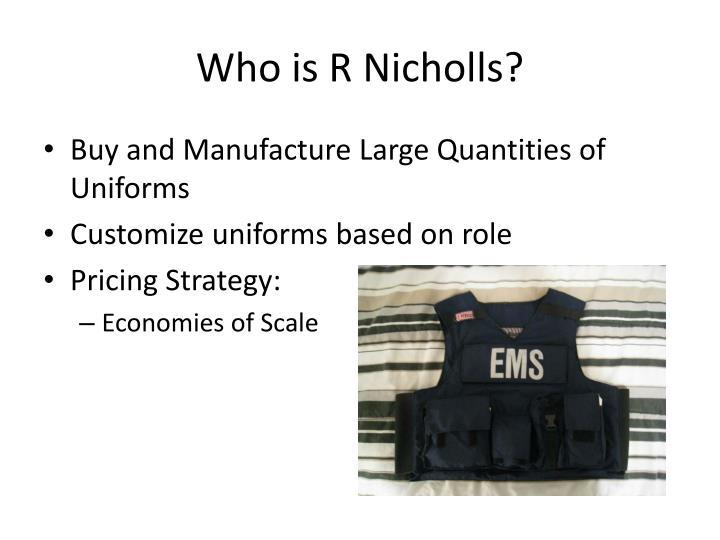 Who is R Nicholls?