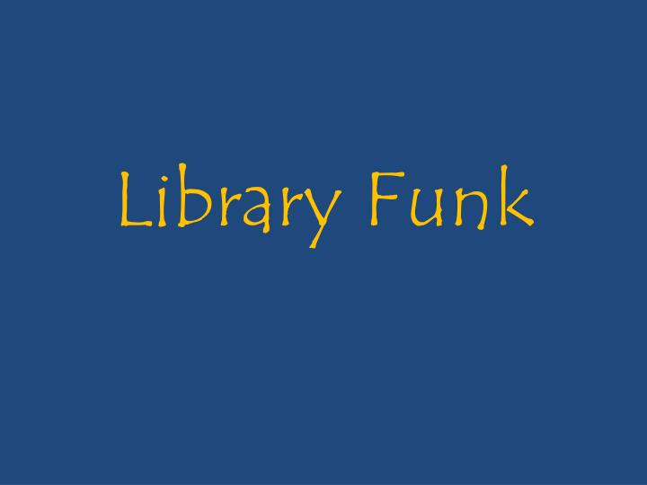 Library Funk