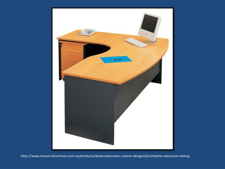 http://www.resourcefurniture.com.au/products/desks/executive-custom-designed/complete-executive-setting