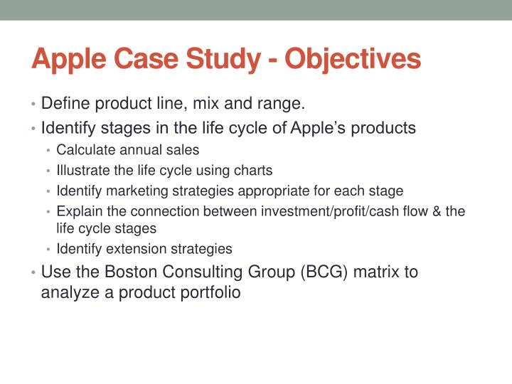 Apple Case Study - Objectives