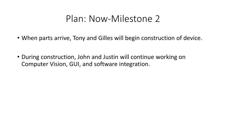 Plan: Now-Milestone 2