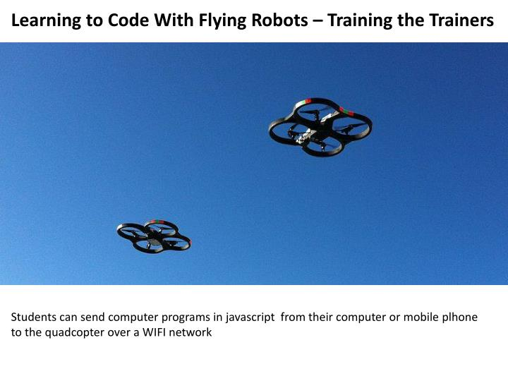 Learning to Code With Flying Robots – Training the Trainers
