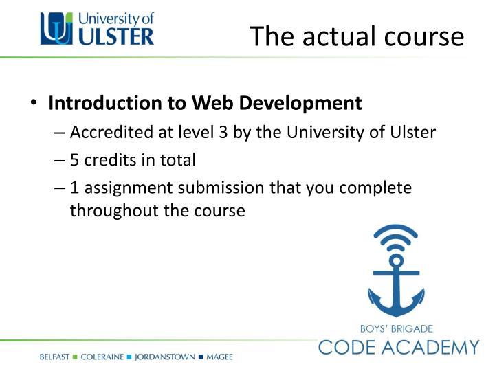 The actual course