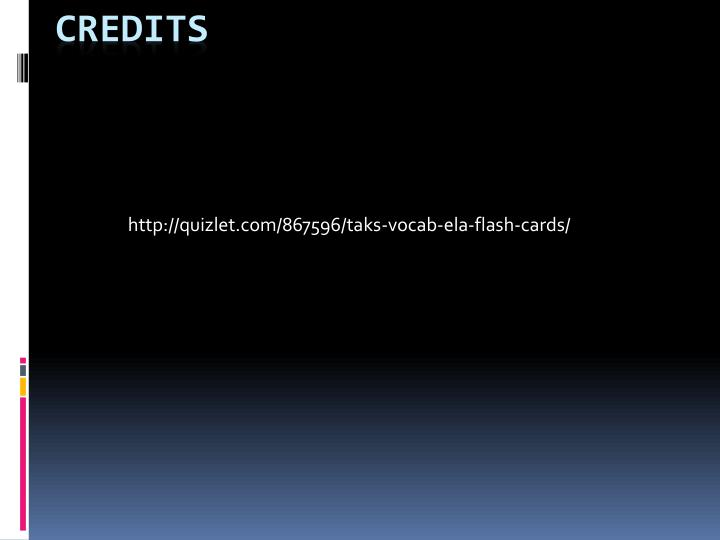 http://quizlet.com/867596/taks-vocab-ela-flash-cards/