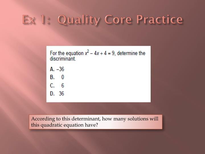 Ex 1:  Quality Core Practice