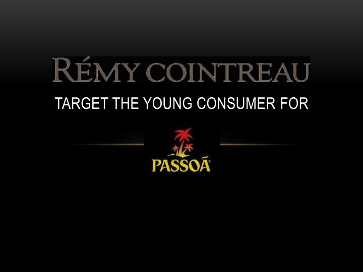 Target the young consumer for
