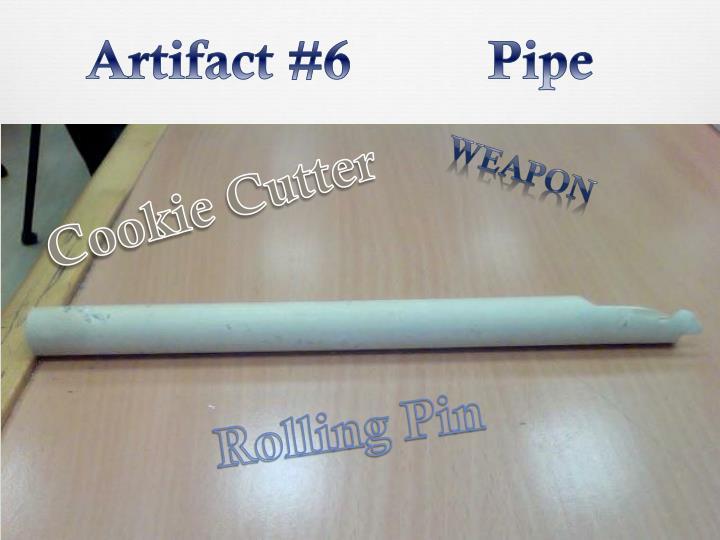 Artifact #6          Pipe