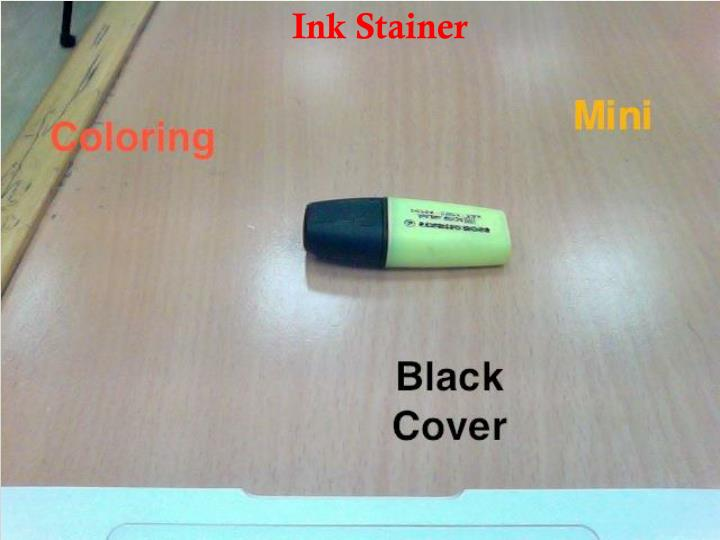 Ink Stainer