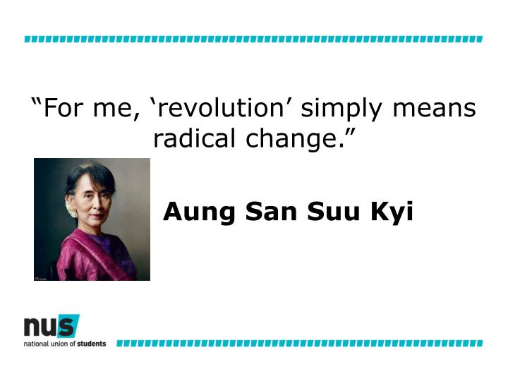 """For me, 'revolution' simply means radical change."""