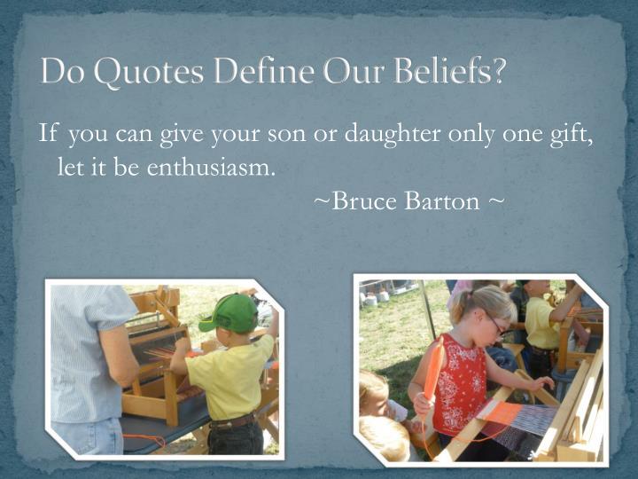Do Quotes Define Our Beliefs?