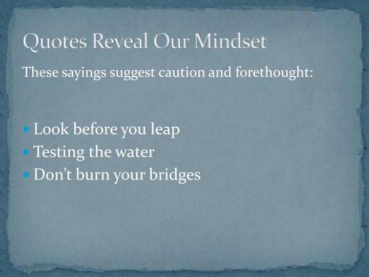 Quotes Reveal Our Mindset