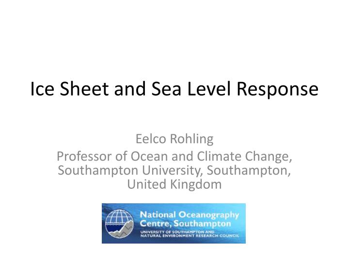 Ice Sheet and Sea Level Response