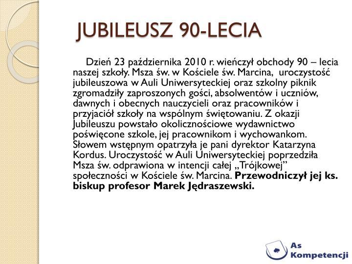 JUBILEUSZ 90-LECIA