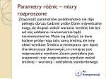 parametry r nic miary rozproszone