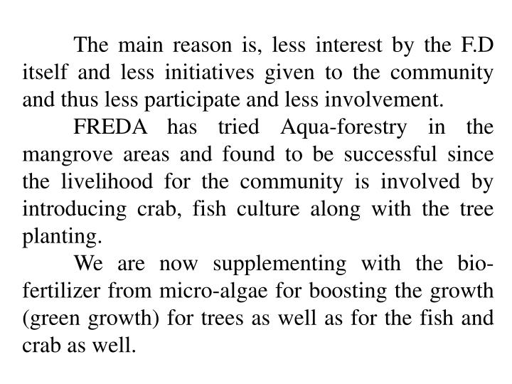 The main reason is, less interest by the F.D itself and less initiatives given to the community and thus less participate and less involvement.