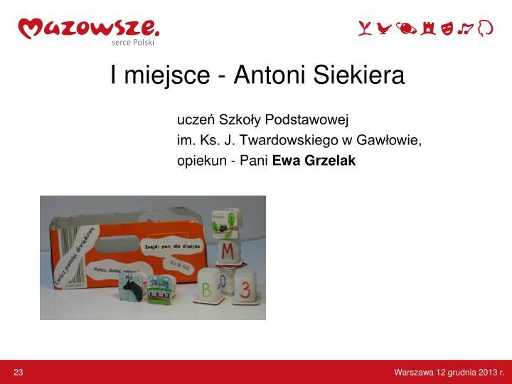 I miejsce - Antoni Siekiera