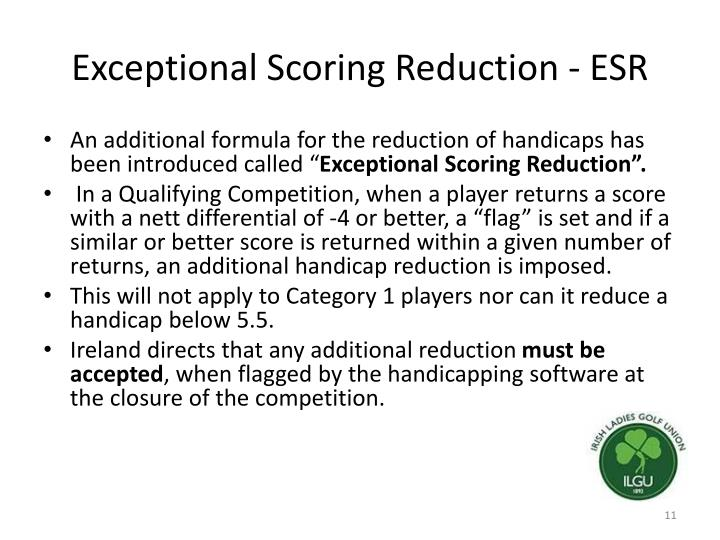 Exceptional Scoring Reduction - ESR