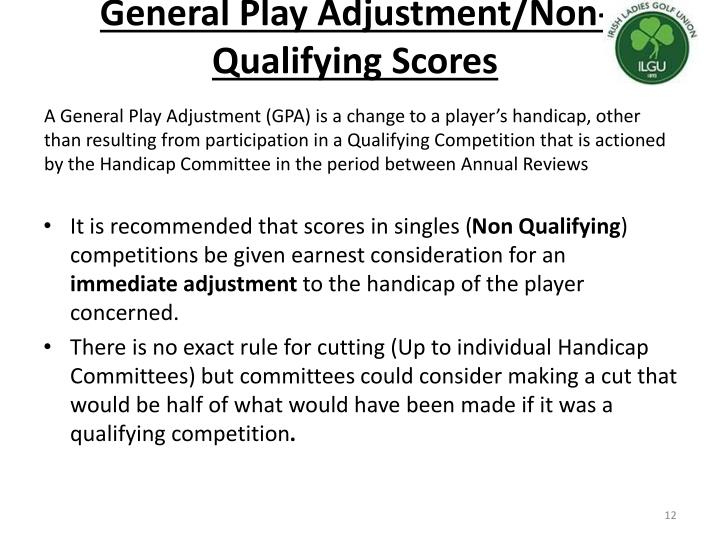 General Play Adjustment/Non-Qualifying Scores
