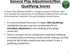 general play adjustment non qualifying scores