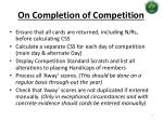 on completion of competition
