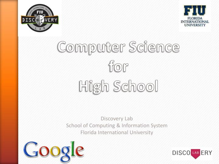 Discovery lab school of computing information system florida international university