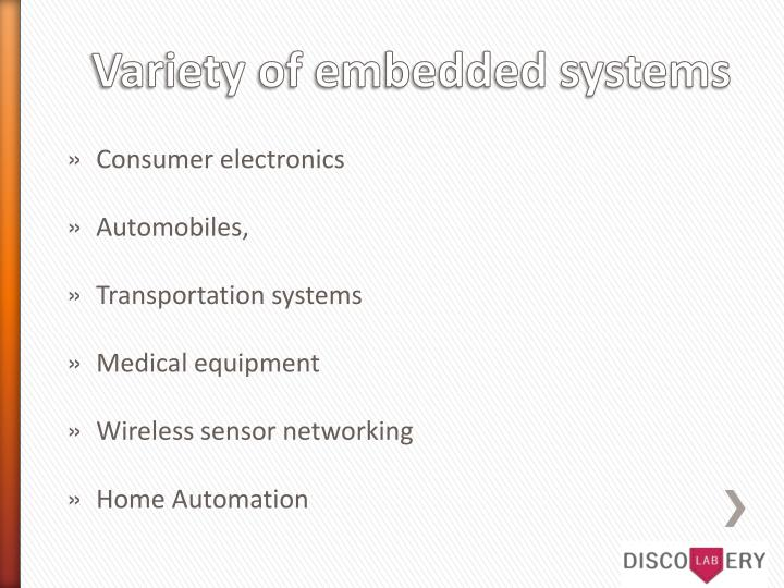 Variety of embedded systems