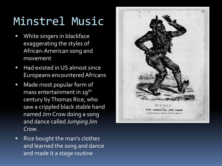 "a history of the form of entertainment called american blackface minstrelsy Being called a ""minstrel"" seems to be the ultimate accusation of wearing a mask  — being false  as ""america's longest-running form of popular entertainment,""  minstrelsy captures the story of american racism: it reduces."