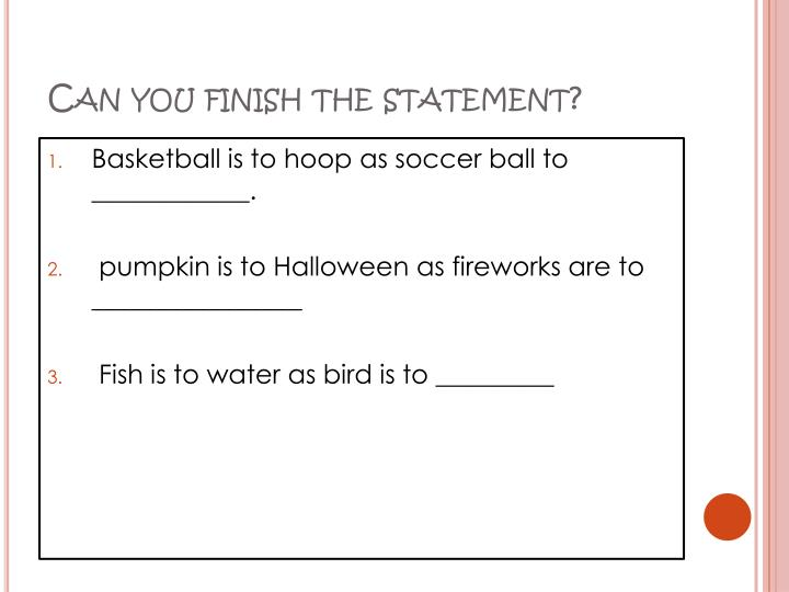 Can you finish the statement?
