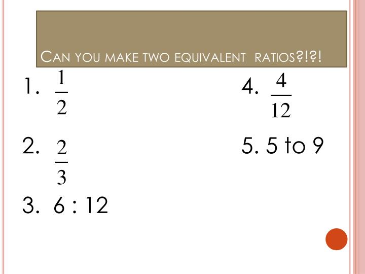 Can you make two equivalent  ratios?!?!
