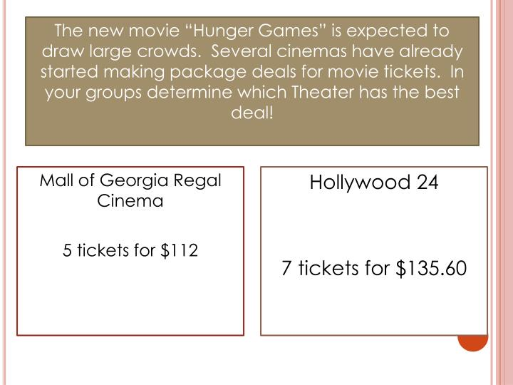 "The new movie ""Hunger Games"" is expected to draw large crowds.  Several cinemas have already started making package deals for movie tickets.  In your groups determine which Theater has the best deal!"