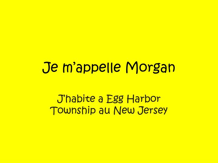 je m appelle morgan
