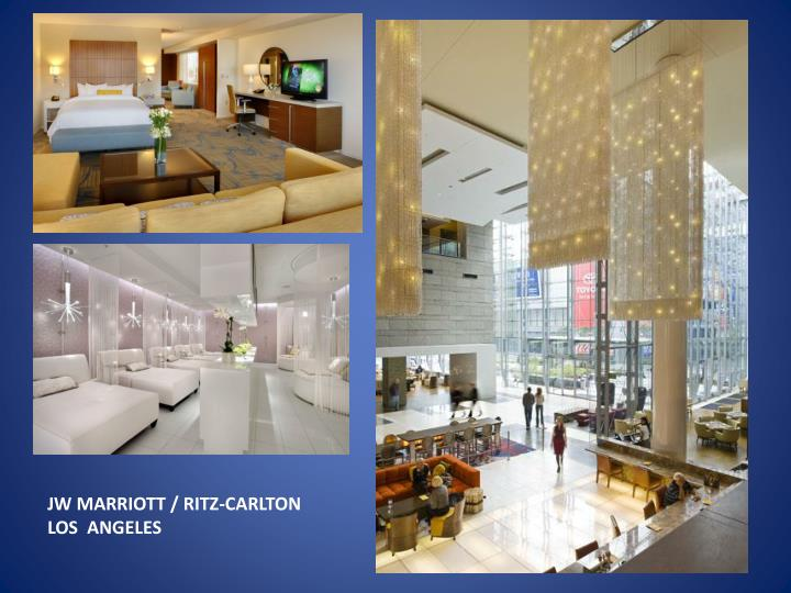 JW MARRIOTT / RITZ-CARLTON LOS  ANGELES