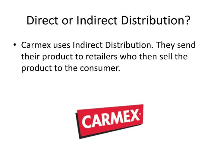 Direct or Indirect Distribution?