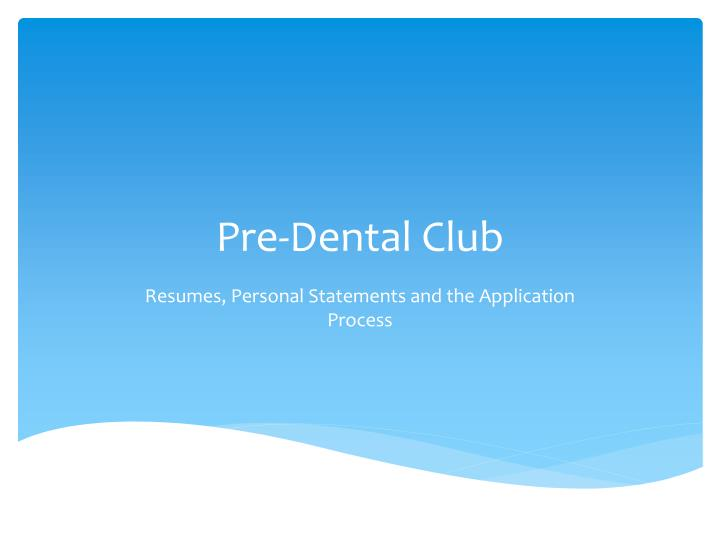 Pre dental club