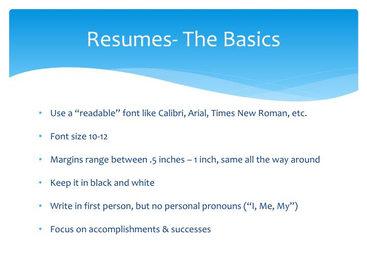 Resumes- The Basics