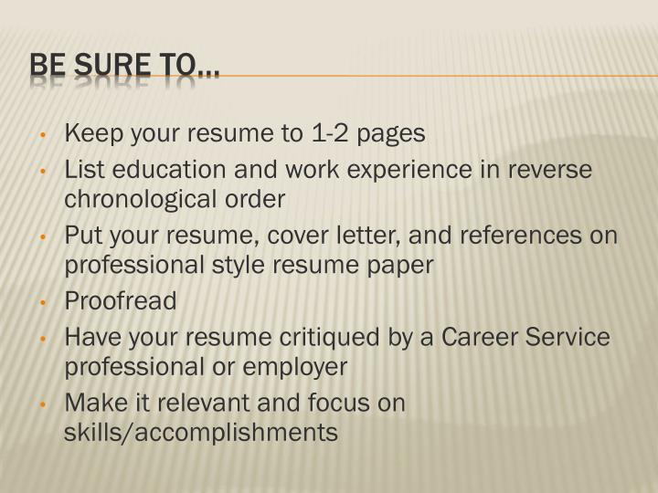 Keep your resume to 1-2 pages