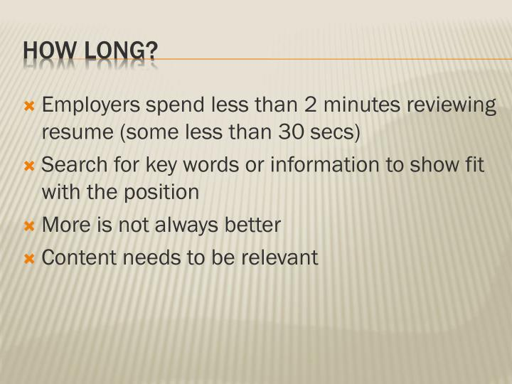 Employers spend less than 2 minutes reviewing resume (some less than 30 secs)