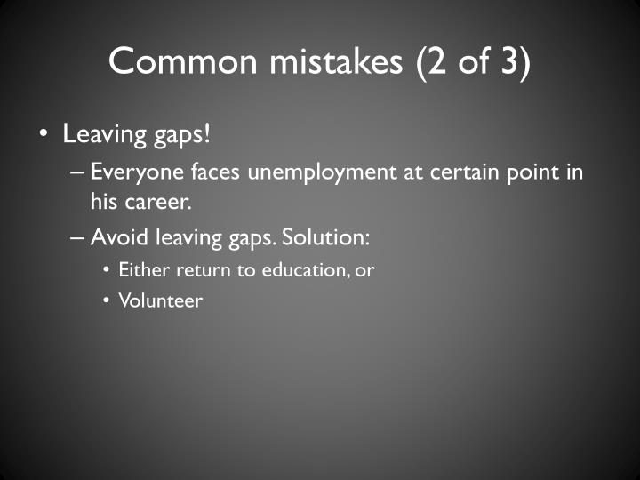Common mistakes (2 of 3)
