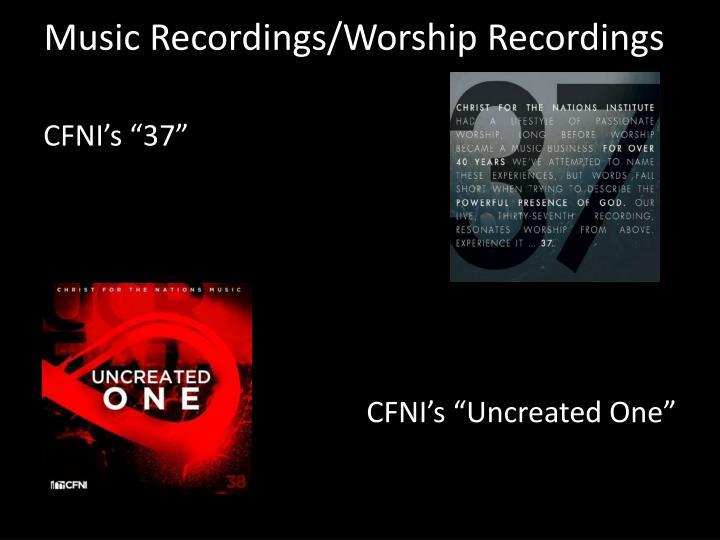 Music Recordings/Worship Recordings