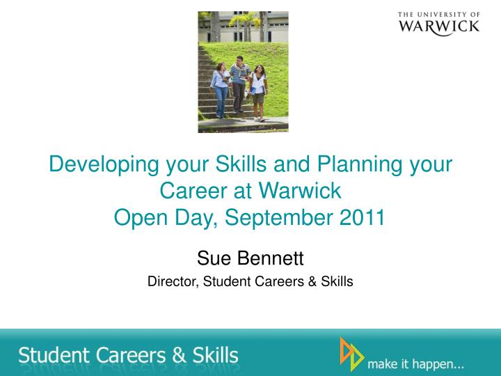 Developing your skills and planning your career at warwick open day september 2011