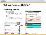 staking roads option 1
