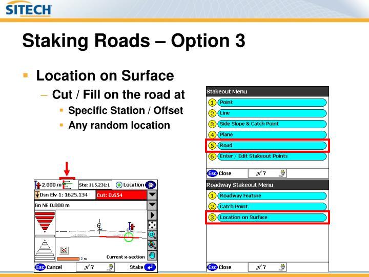 Staking Roads – Option 3