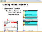 staking roads option 3