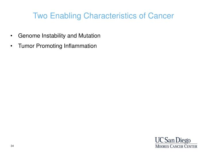 Two Enabling Characteristics of Cancer