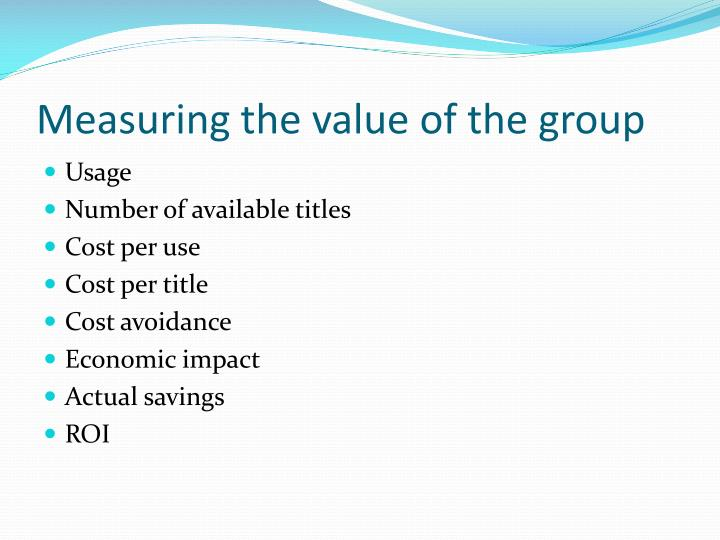 Measuring the value of the group